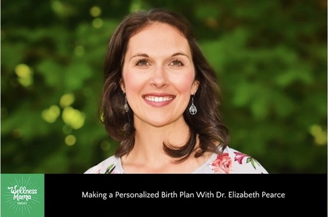 Wellness-Mama-Podcast-Birth-Plan-Dr.-Elizabeth-Pearce